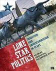Lone Star Politics: Tradition and Transformation in Texas by Julie D. Harrelson-Stephens, Steven E. Galatas, Ken Collier (Paperback, 2015)