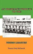 An Irishman's Tribute to the Negro Leagues by Thomas Porky McDonald (2001,...