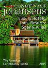 Luxury Hotels, Inns, Resorts, Spas & Villas: The Americas, Caribbean & Pacific 2015 by Conde Nast Johansens Ltd (Paperback, 2014)