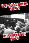 The Trouble with Taffies: Welsh Hooligan Gangs by Jeff Marsh (Paperback, 2009)