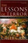 The Lessons of Terror: A History of Warfare Against Civilians by Caleb Carr (Paperback / softback, 2003)
