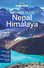 Lonely Planet Trekking in the Nepal Himalaya by Bradley Mayhew, Lonely Planet, Stuart Butler, Lindsay Brown (Paperback, 2015)