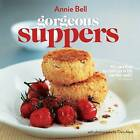 Gorgeous Suppers by Annie Bell (Paperback, 2011)