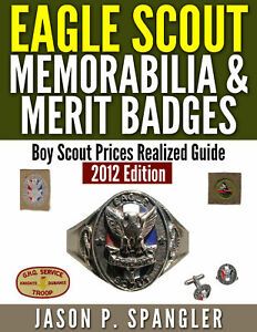 2nd Edition Scout Memorabilia Prices Realized Guide: Eagle Scout & Merit Badges