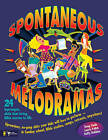 Spontaneous Melodramas: 24 Impromptu Skits That Bring Bible Stories to Life by Doug Fields, Duffy Robbins, Laurie Polich (Paperback, 1996)