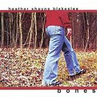 Bones by Heather Shayne Blakeslee (CD, Jul-2001, CD Baby (distributor))