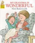 My Grandma Is Wonderful by Nick Butterworth (Paperback, 2000)