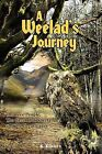 A Weelad's Journey: The Tree People, The Great Oak Sorela and the Great Caves by K Kinsey (Paperback, 2011)