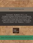 Syntaxis. Roberti VV. L. in Florentissima Oxoniensi Academia Laureati Opusculum de Syntaxi, Siue Constructione Recensitu[m]. XXI. Supra Sesquimillesimu[m] N[ost]rae Salutis Anno. IDI. Februa ... (1521) by Robert Whittington (Paperback / softback, 2010)