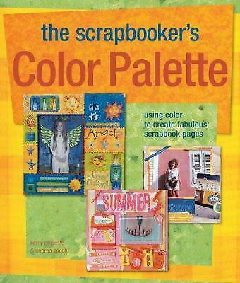Scrapbooker's Color Palette : Using Color to Create Fabulous Scrapbook-ExLibrary