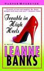 Trouble in High Heels by Leanne Banks (Paperback, 2004)