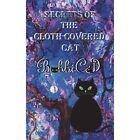 Secrets of the Cloth-Covered Cat by Bobbicat (Hardback, 2014)