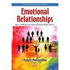 Emotional Relationships: Types, Challenges & Physical / Mental Health Impacts by Nova Science Publishers Inc (Hardback, 2014)