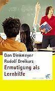 Ermutigung als Lernhilfe von Dreikurs, Rudolf, Dinkmeyer...   Buch   Zustand gut