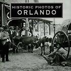 Historic Photos of Orlando by Joy Wallace Dickinson (Hardback, 2007)