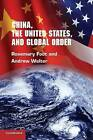 China, the United States and Global Order by Rosemary Foot, Walter Andrew (Paperback, 2010)