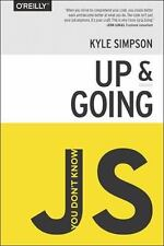 You Don't Know JS: up and Going by Kyle Simpson (2015, Paperback)
