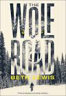 The Wolf Road by Beth Lewis (Hardback, 2016)