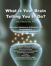 What Is Your Brain Telling You to Do? by John Allocca (2014, Paperback)