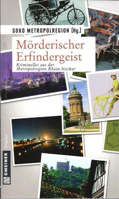 Mörderischer Erfindergeist - Kriminelles aus der Metropolregion Rhein-Neckar
