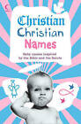 Christian Christian Names: Baby Names inspired by the Bible and the Saints by Martin H. Manser (Paperback, 2009)