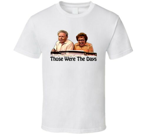 All In The Family Those Were The Days Archie T Shirt