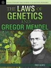 The Laws of Genetics and Gregor Mendel by Fred Bortz (Hardback, 2014)
