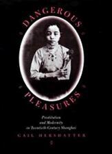 Dangerous Pleasures: Prostitution and Modernity in Twentieth-Century Shanghai P