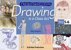 Drawing is a Class Act, Years 5-6: A Skills-based Approach to Drawing by Meg Fabian (Paperback, 2005)