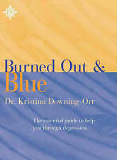 Very Good, What to Do if You're Burned Out and Blue?: The essential guide to hel