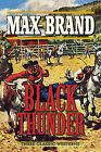 Black Thunder: Three Classic Westerns by Max Brand (Paperback / softback, 2013)