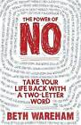 The Power of No: Take Back Your Life With A Two-Letter Word by Beth Wareham (Paperback, 2009)