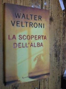 La-scoperta-dell-039-alba-W-Veltroni-Rizzoli-I-ed-2006-L1