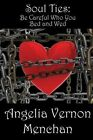 Soul Ties: Be Careful Who You Bed and Wed by Angelia Vernon Menchan (Paperback / softback, 2013)