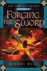 Forging the Sword by Hilari Bell (Other book format, 2007)
