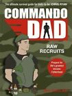Commando Dad: Raw Recruits: From Pregnancy to Birth by Neil Sinclair (Paperback, 2014)