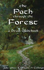 The Path Through the Forest: A Druid Guidebook by Julie White, Graeme K. Talboys (Paperback, 2005)