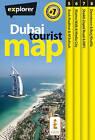 Dubai Tourist Map by Explorer Publishing and Distribution (Paperback, 2013)