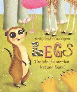 Legs-The-Tale-of-a-Meerkat-Lost-and-Found-by-Sarah-J-Dodd-Hardback-2015