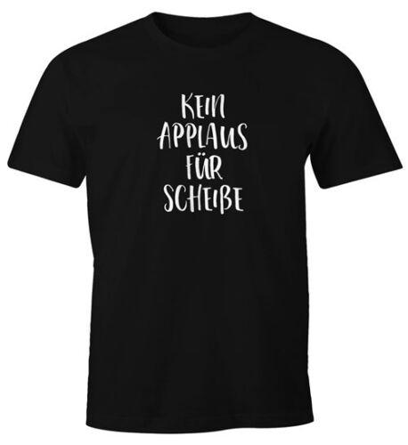 """Herren T-Shirt Spuch /""""Kein Applaus Für Scheiße/"""" Spruch-Shirt FunShirt Moonworks®"""
