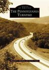 The Pennsylvania Turnpike by Eric Mitchell Dakelman 9780738535326