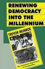 Renewing Democracy into the Millennium: The Jamaican Experience in Perspective by Trevor Munroe (Paperback, 1999)