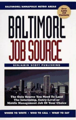 Baltimore Job Source: The Only Source You Need to Land the Internship, Entry-Le