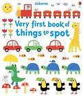 Very First Book of Things to Spot von Fiona Watt (2014, Gebundene Ausgabe)