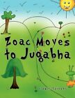 ZOAC Moves to Jugabha 9781456815851 by Elexis Seibers Paperback