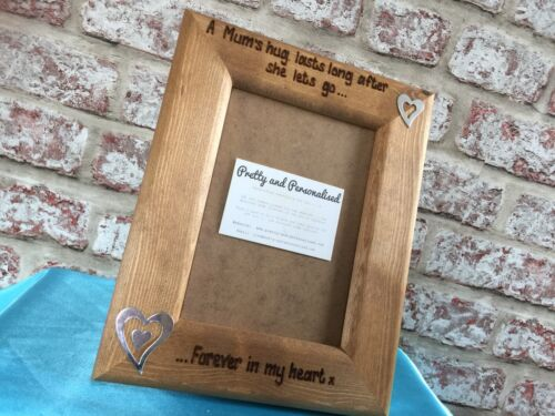 Personalised Wooden Photo Frame /'A Mums Hug Lasts Long After She Lets Go/' Mother