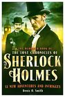 The Mammoth Book of the Lost Chronicles of Sherlock Holmes by Denis O. Smith (Paperback, 2014)