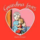 Grandma Loves by Weingart Sharlene Author 9781453512401