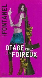 Livre-Poche-otage-chez-les-foireux-Sophie-Fontanel-roman-2008-Nil-editions-book