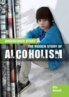 The Hidden Story of Alcoholism by Ella Newell (Hardback, 2016)